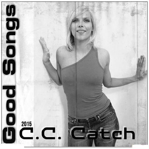 C.C. Catch - Good Songs